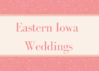 Eastern Iowa Weddings