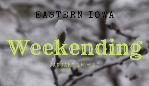 Weekending - January 18 - 20